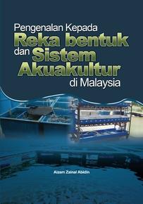 PENGENALAN KEPADA REKABENTUK DAN SISTEM AKUAKULTUR DI MALAYSIA