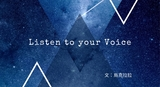Listen to your Voice